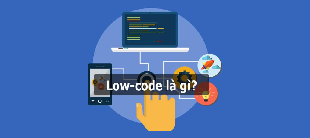 Low-code là gì?